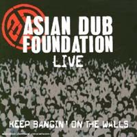 Asian Dub Foundation > Keep Bangin' on the Walls