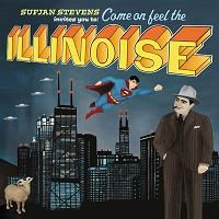 Sufjan Stevens > Come On Feel the Illinoise!