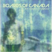 Boards of Canada > The Campfire Headphase